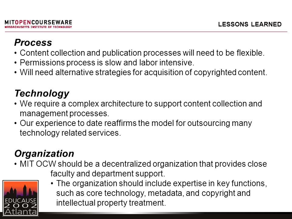 LESSONS LEARNED Process Content collection and publication processes will need to be flexible. Permissions process is slow and labor intensive. Will n