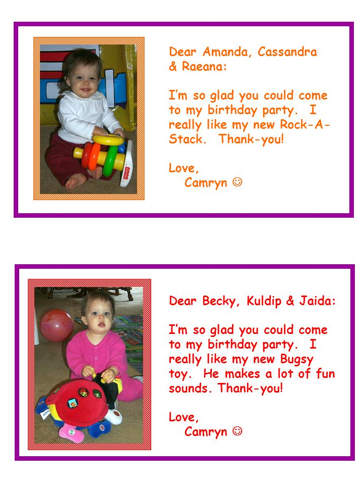 Dear Becky, Kuldip & Jaida: I'm so glad you could come to my birthday party.