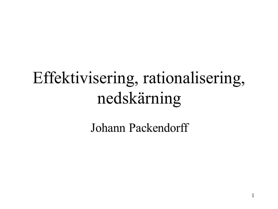 1 Effektivisering, rationalisering, nedskärning Johann Packendorff