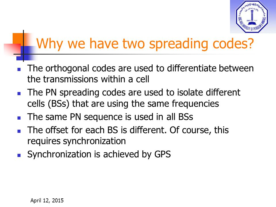 April 12, 2015 Why we have two spreading codes.
