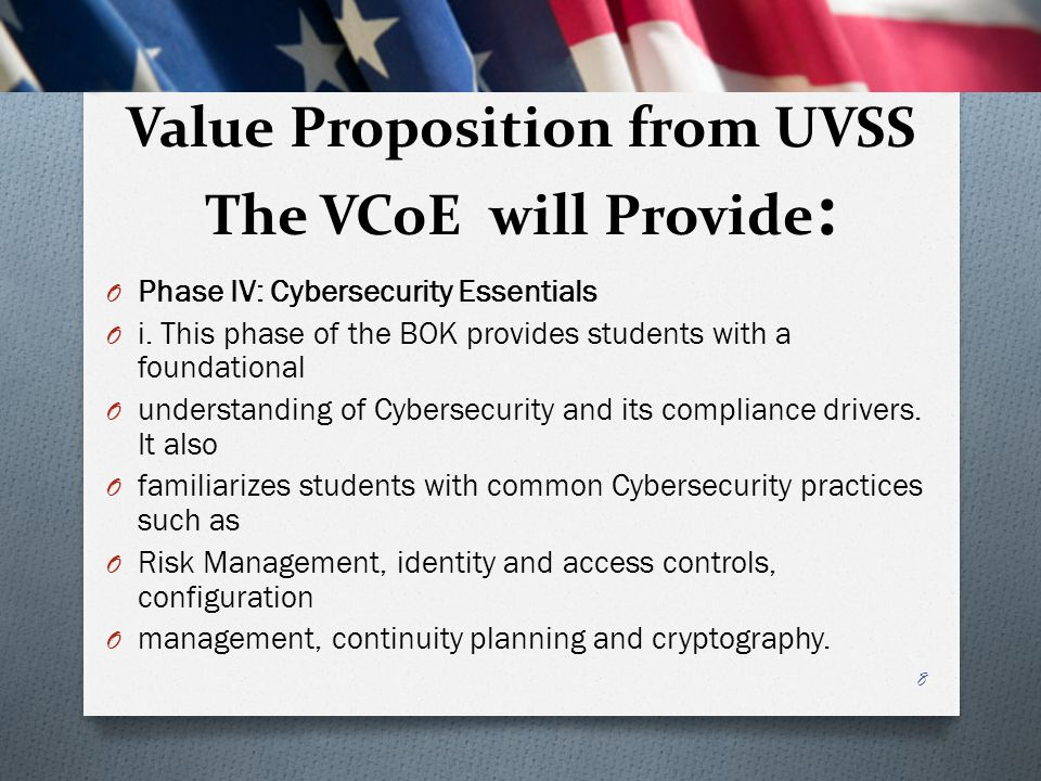 Value Proposition from UVSS The VCoE will Provide : O Phase V: Cybersecurity in practice O i.