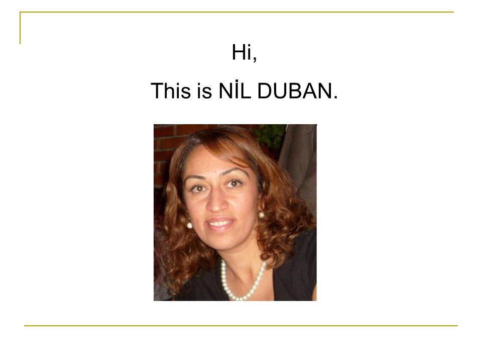 Hi, This is NİL DUBAN.