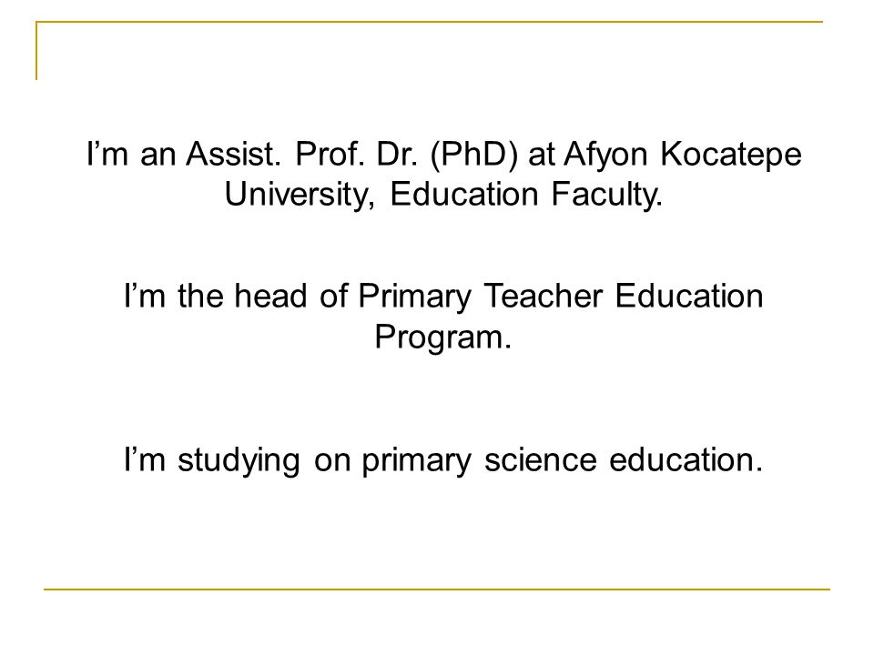 I'm an Assist.Prof. Dr. (PhD) at Afyon Kocatepe University, Education Faculty.