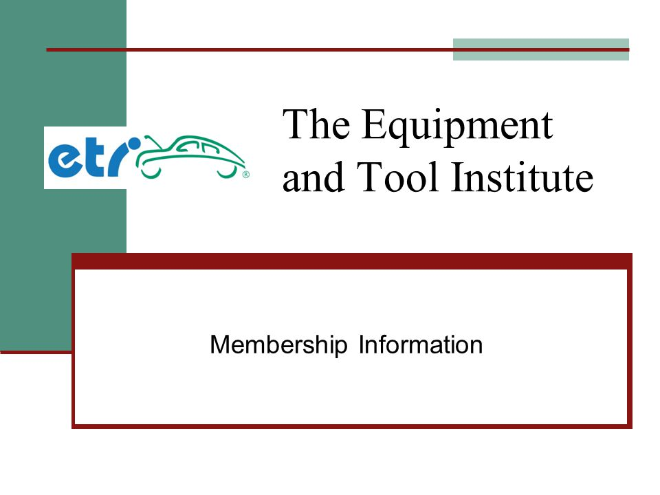 The Equipment and Tool Institute Membership Information