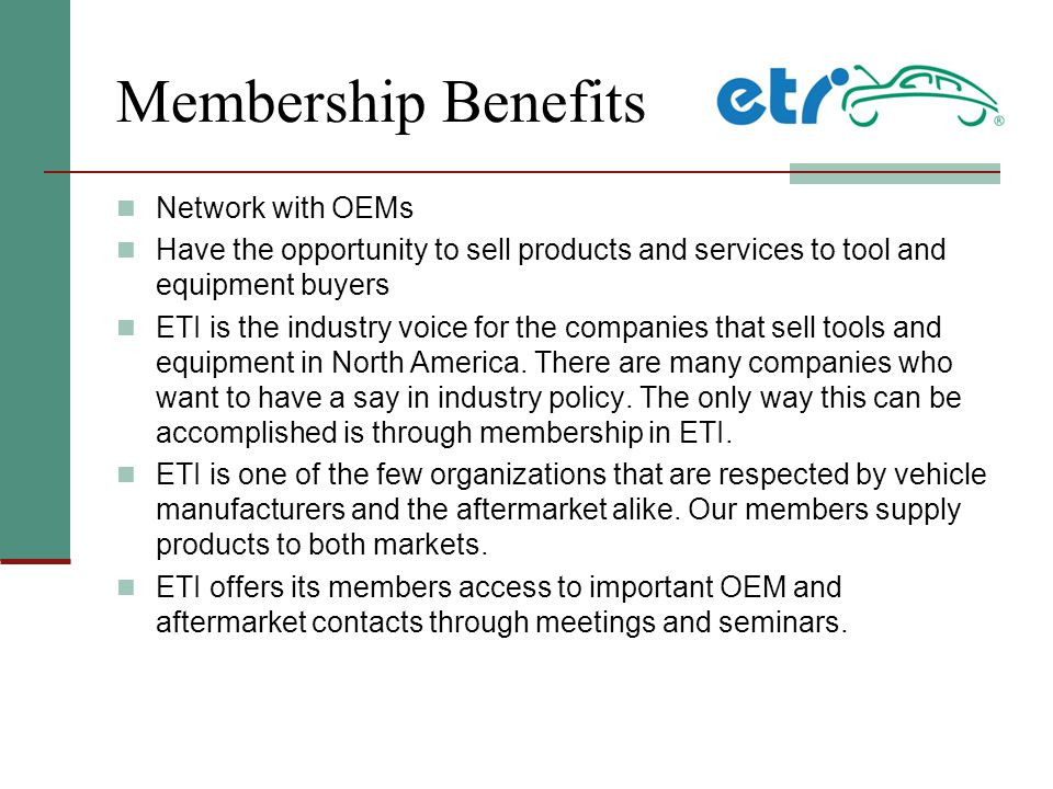 JOIN ETI The Equipment and Tool Institute is an energetic and growing not-for-profit trade association consisting of the leading tool and equipment manufacturers for the automotive industry and the major providers of service information and specialized computer hardware and software systems.