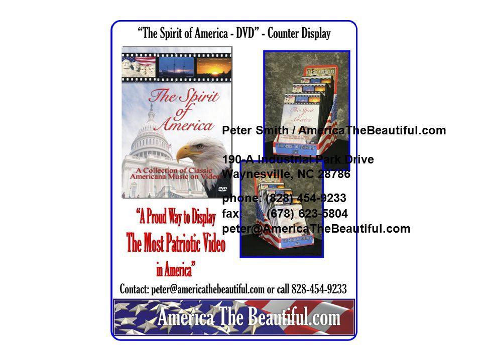Peter Smith / AmericaTheBeautiful.com 190-A Industrial Park Drive Waynesville, NC 28786 phone: (828) 454-9233 fax: (678) 623-5804 peter@AmericaTheBeautiful.com