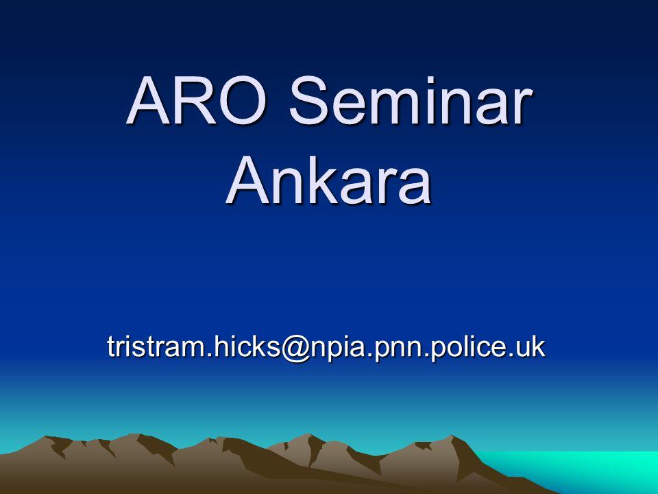 ARO Seminar Ankara UK experience tristram.hicks@npia.pnn.police.uk
