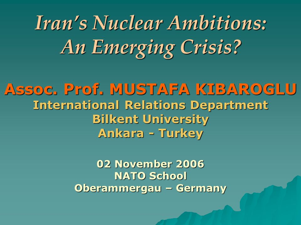 Iran's Nuclear Ambitions: An Emerging Crisis. Assoc.