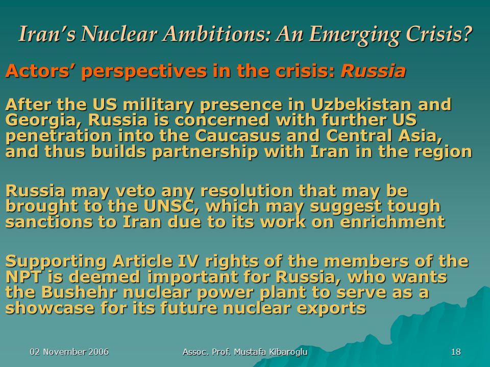 02 November 2006 Assoc. Prof. Mustafa Kibaroglu 18 Iran's Nuclear Ambitions: An Emerging Crisis.