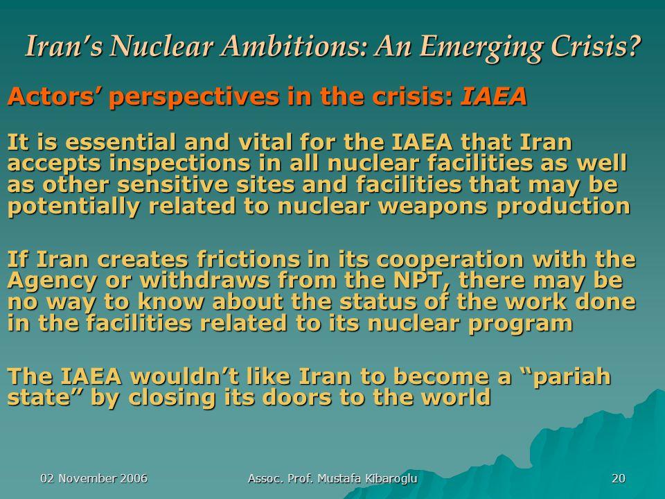 02 November 2006 Assoc. Prof. Mustafa Kibaroglu 20 Iran's Nuclear Ambitions: An Emerging Crisis.