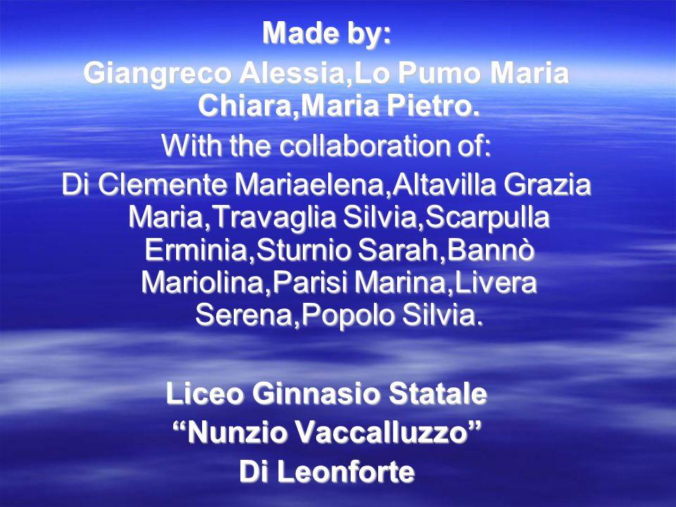 Made by: Giangreco Alessia,Lo Pumo Maria Chiara,Maria Pietro.