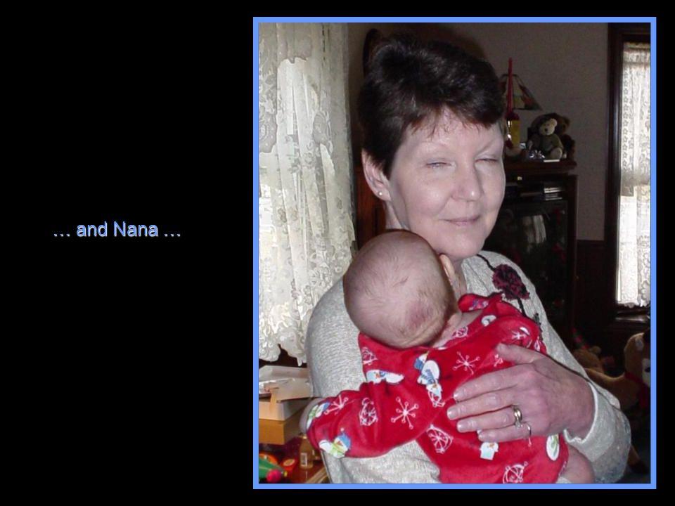 … and Nana …