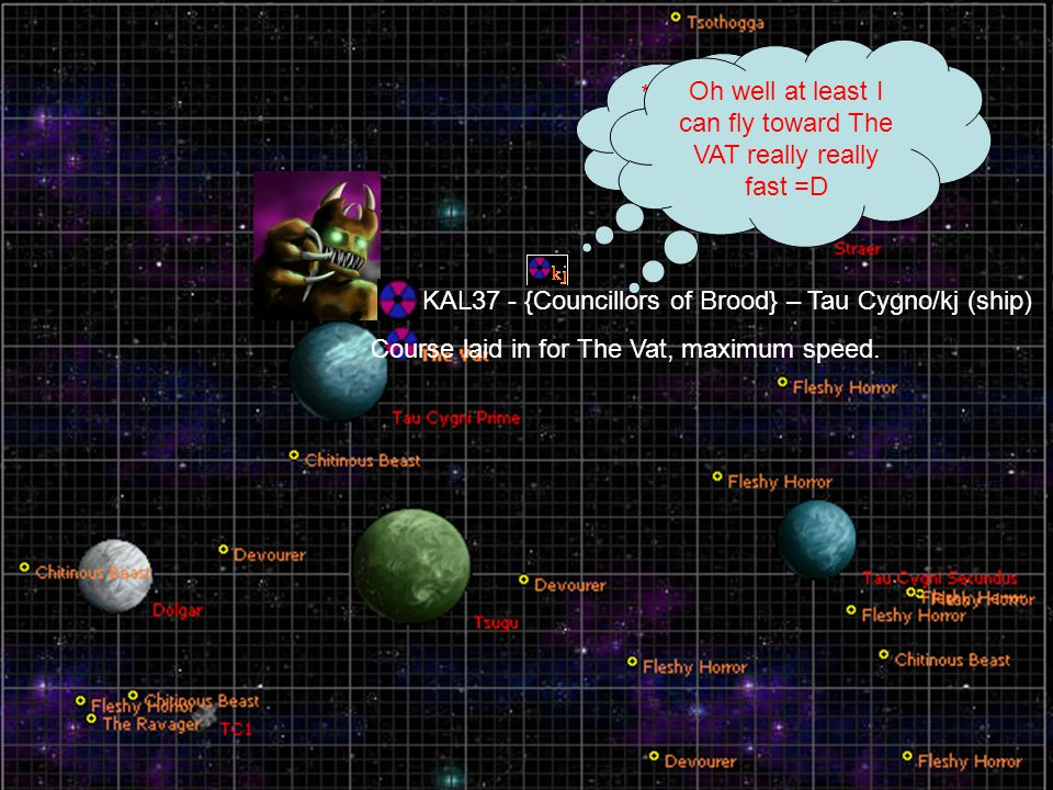 KAL37 - {Councillors of Brood} - Hyperspace/kj (ship) Entry route plotted for Tau Cygni, translight speed.