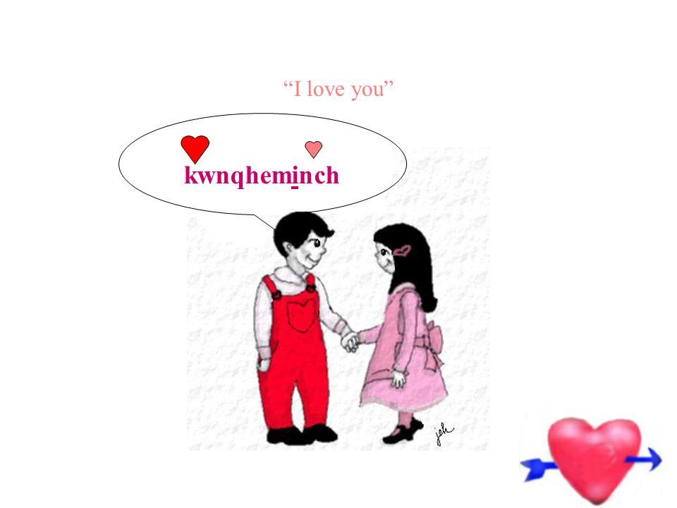 I'm in love chi'ynqhemenchi'wes