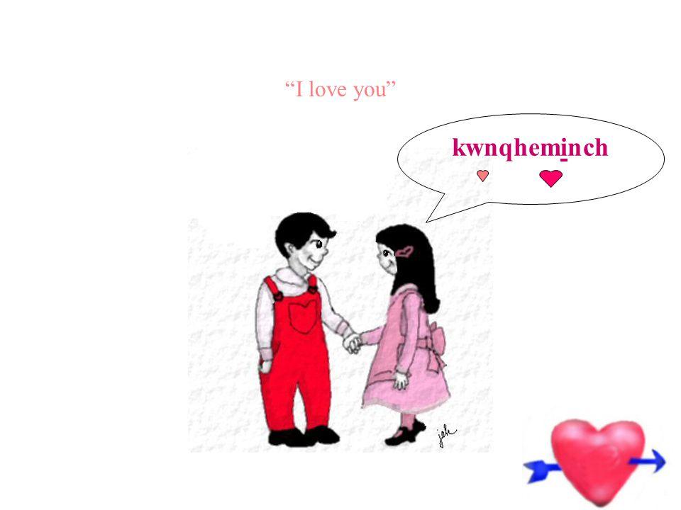 I love you kwnqheminch