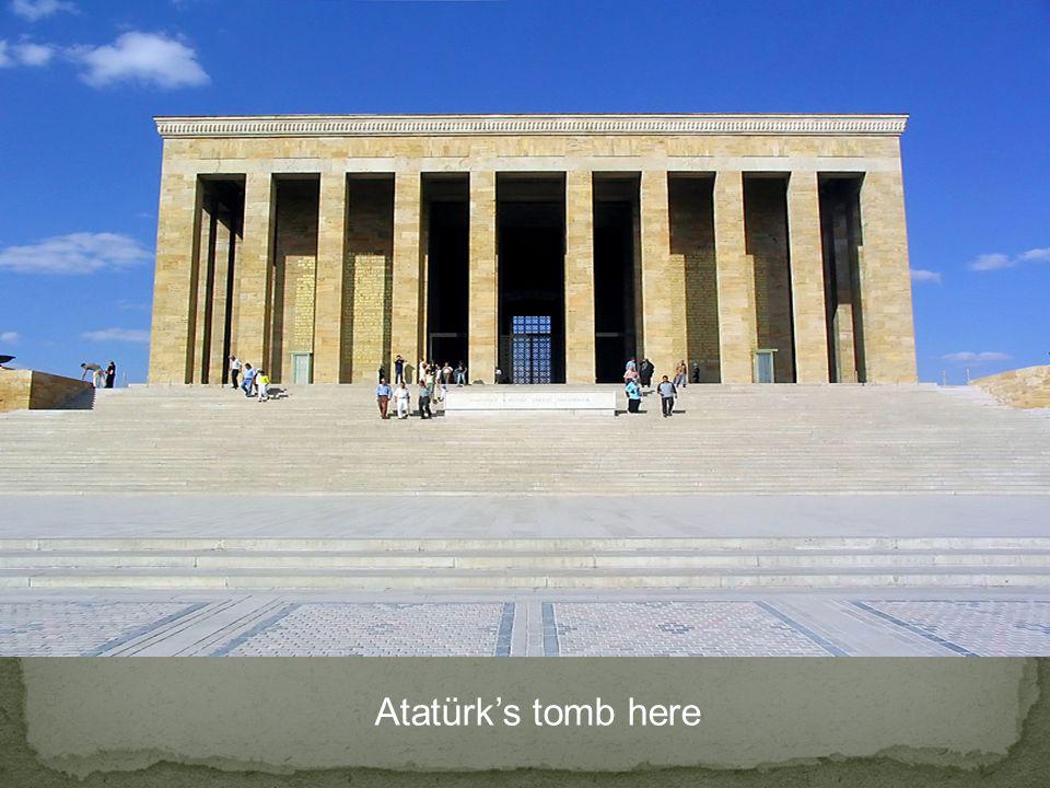 Atatürk's tomb here