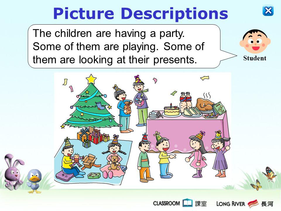 Picture Descriptions What are the children doing? Teacher