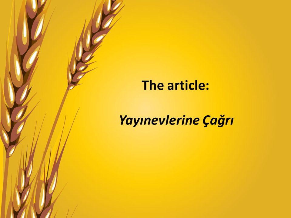 The article: Yayınevlerine Çağrı