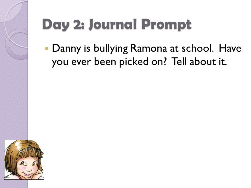 Day 2: Journal Prompt Danny is bullying Ramona at school.