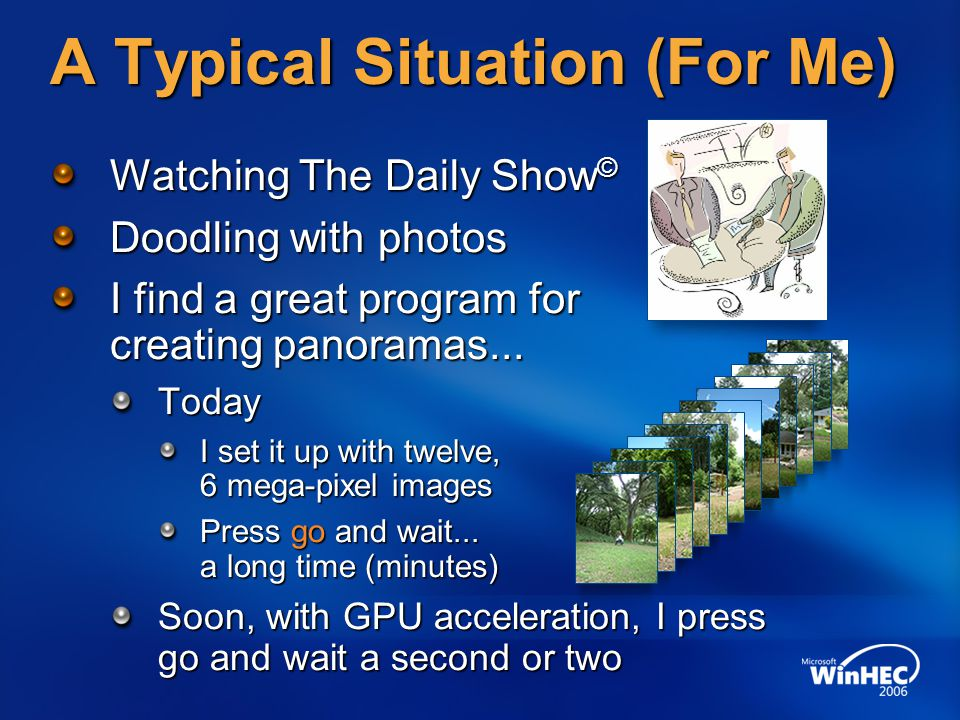 Watching The Daily Show © Doodling with photos I find a great program for creating panoramas...