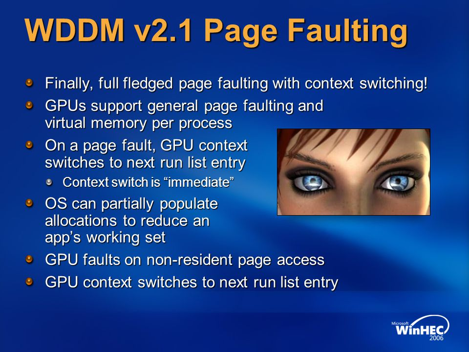 WDDM v2.1 Page Faulting Finally, full fledged page faulting with context switching.