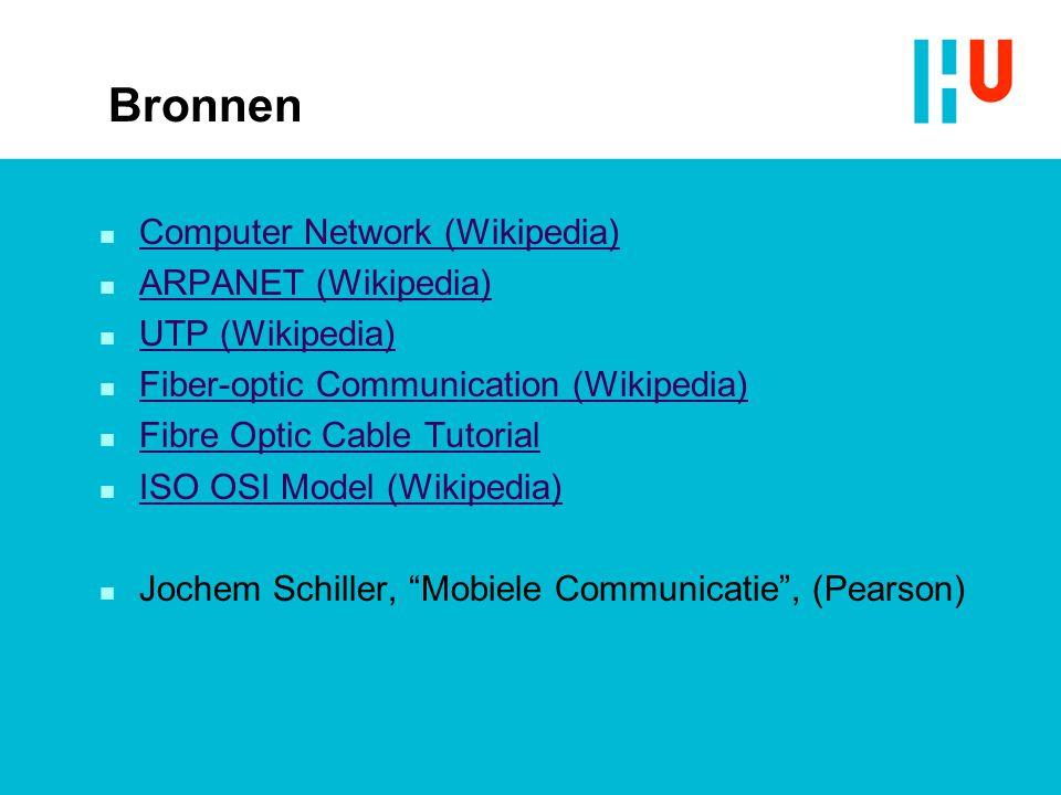 Bronnen n Computer Network (Wikipedia) Computer Network (Wikipedia) n ARPANET (Wikipedia) ARPANET (Wikipedia) n UTP (Wikipedia) UTP (Wikipedia) n Fibe