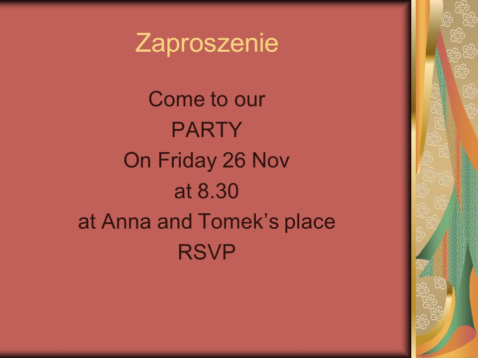 Zaproszenie Come to our PARTY On Friday 26 Nov at 8.30 at Anna and Tomek's place RSVP