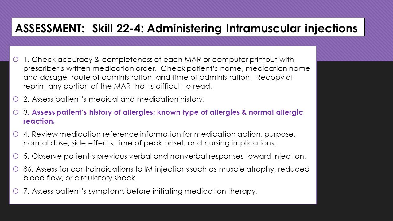 ASSESSMENT: Skill 22-4: Administering Intramuscular injections  1.