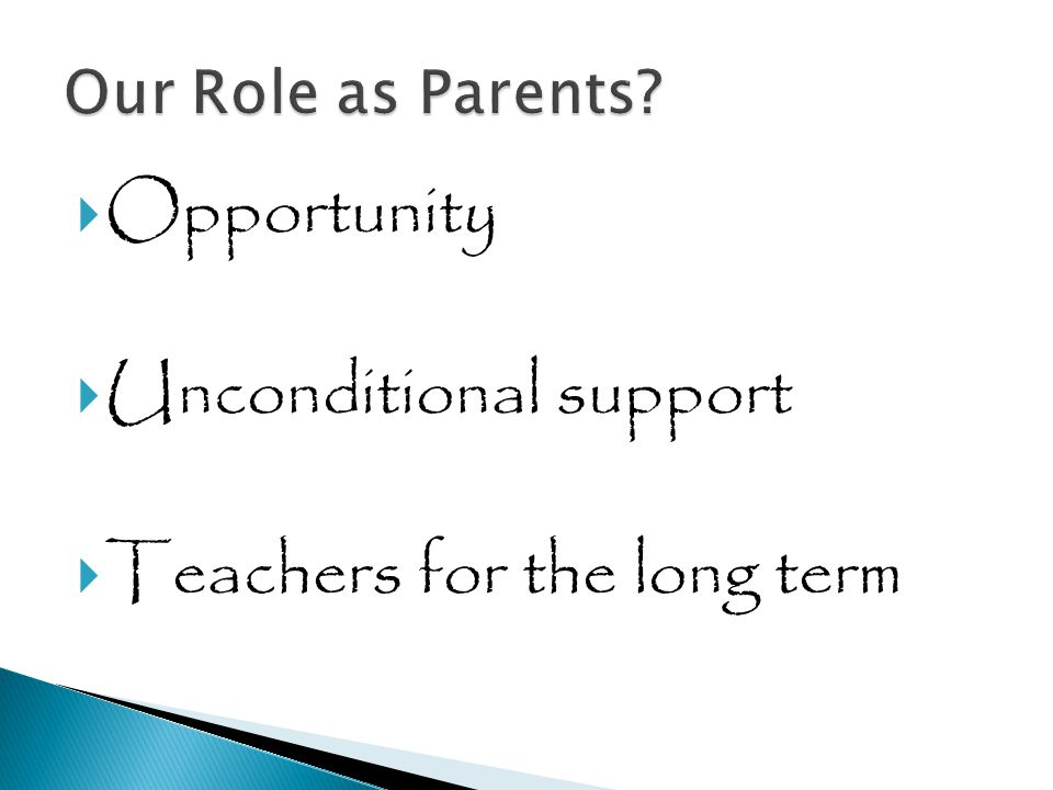  Opportunity  Unconditional support  Teachers for the long term