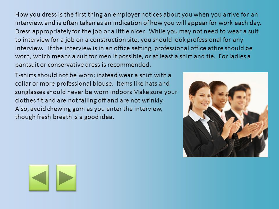 After preparing for your interview, let's talk about first impressions.