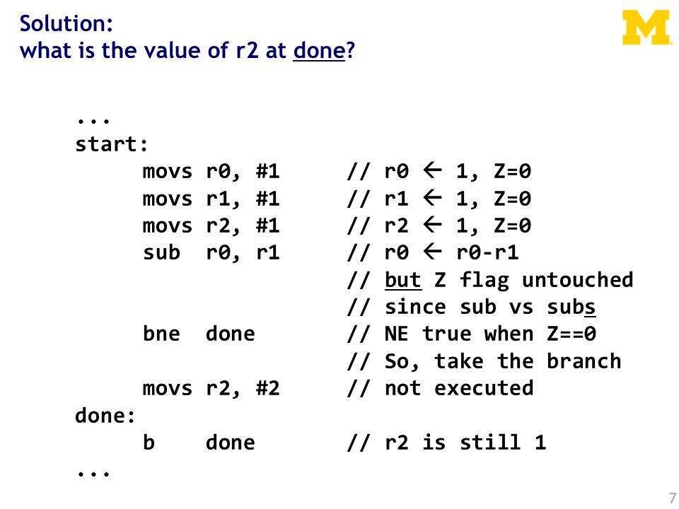 7... start: movs r0, #1// r0  1, Z=0 movs r1, #1// r1  1, Z=0 movs r2, #1// r2  1, Z=0 sub r0, r1// r0  r0-r1 // but Z flag untouched // since sub