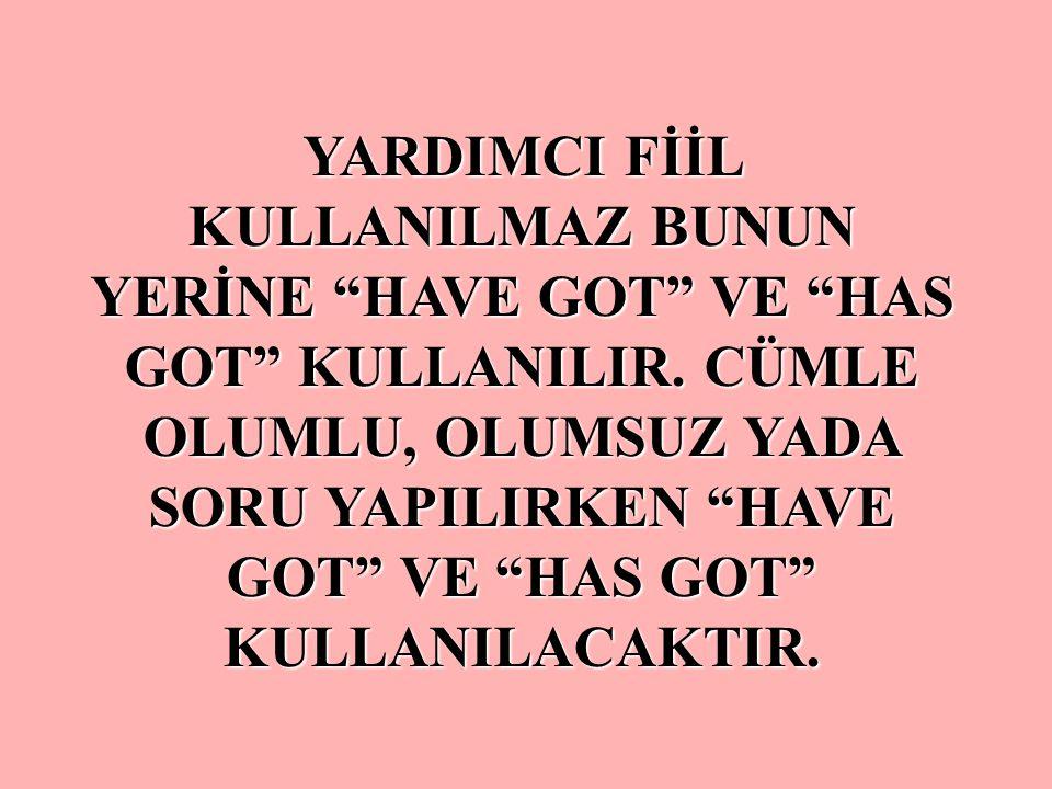1.YARDIMCI FİİL (AM, IS, ARE) KULLANILMAZ !!! KULLANILMAZ !!!