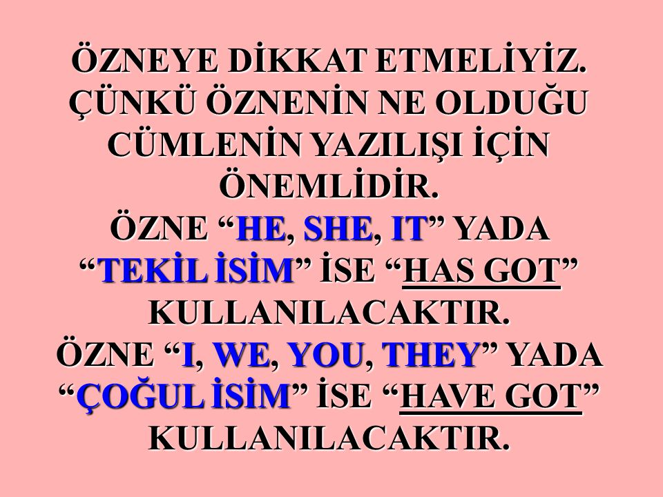 2. ÖZNEYE DİKKAT EDİLİR !!!