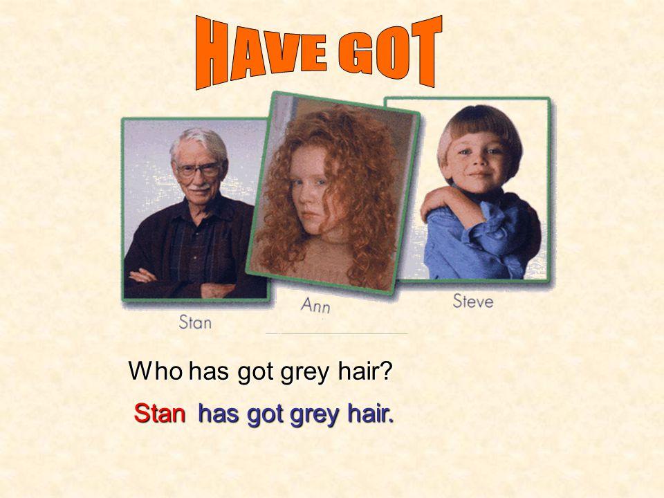 Who has got short blonde hair? Stevehas got short blonde hair.