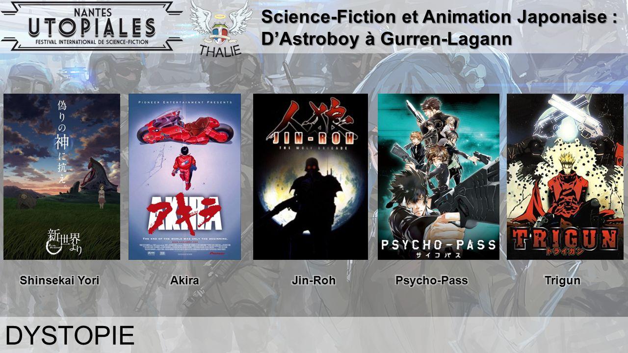 Science-Fiction et Animation Japonaise : D'Astroboy à Gurren-Lagann DYSTOPIE