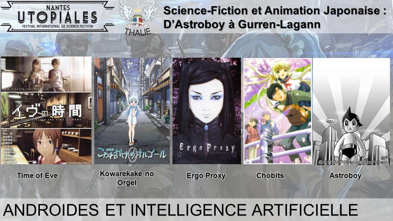 Science-Fiction et Animation Japonaise : D'Astroboy à Gurren-Lagann ANDROIDES ET INTELLIGENCE ARTIFICIELLE