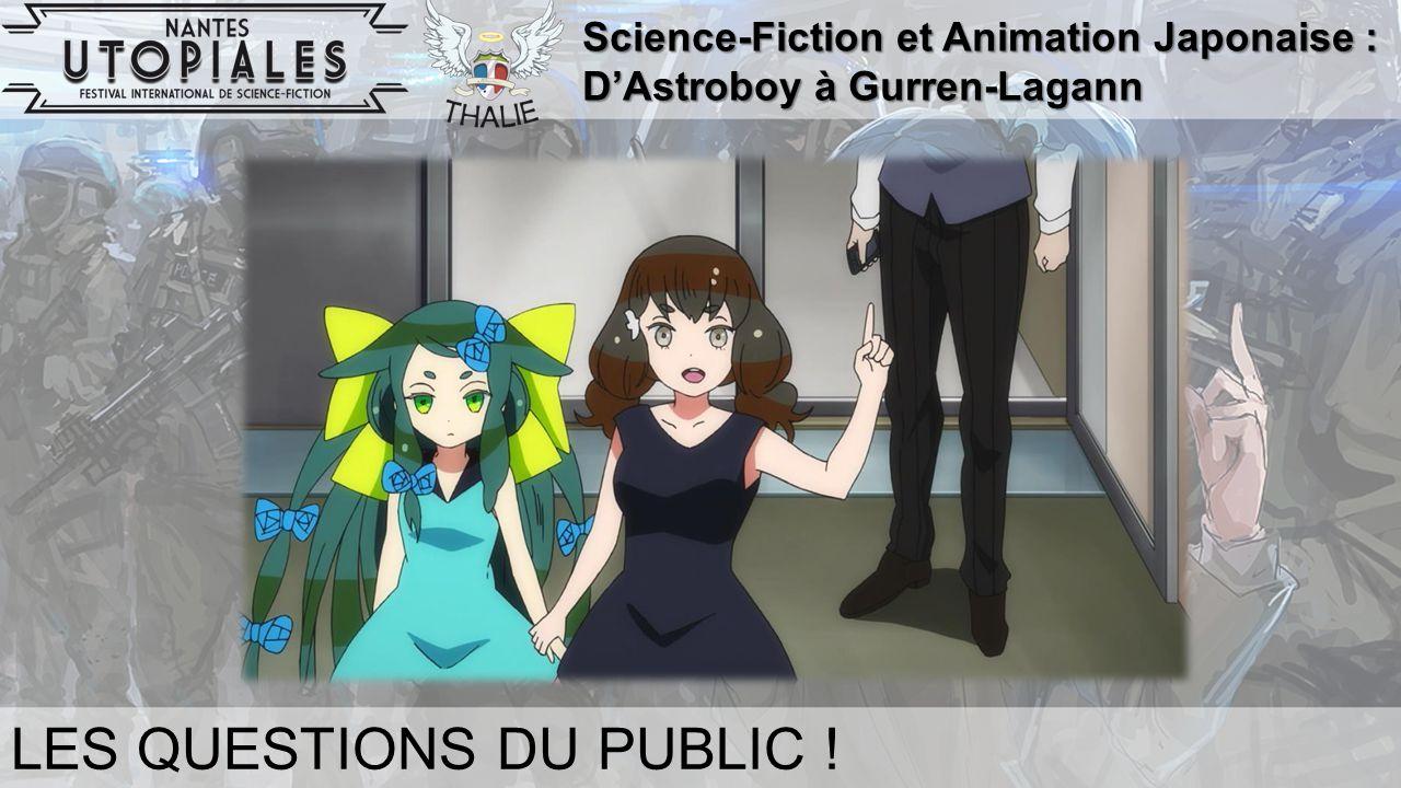 Science-Fiction et Animation Japonaise : D'Astroboy à Gurren-Lagann LES QUESTIONS DU PUBLIC !