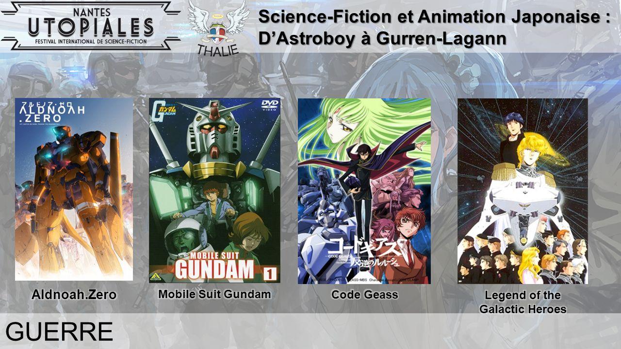 Science-Fiction et Animation Japonaise : D'Astroboy à Gurren-Lagann GUERRE