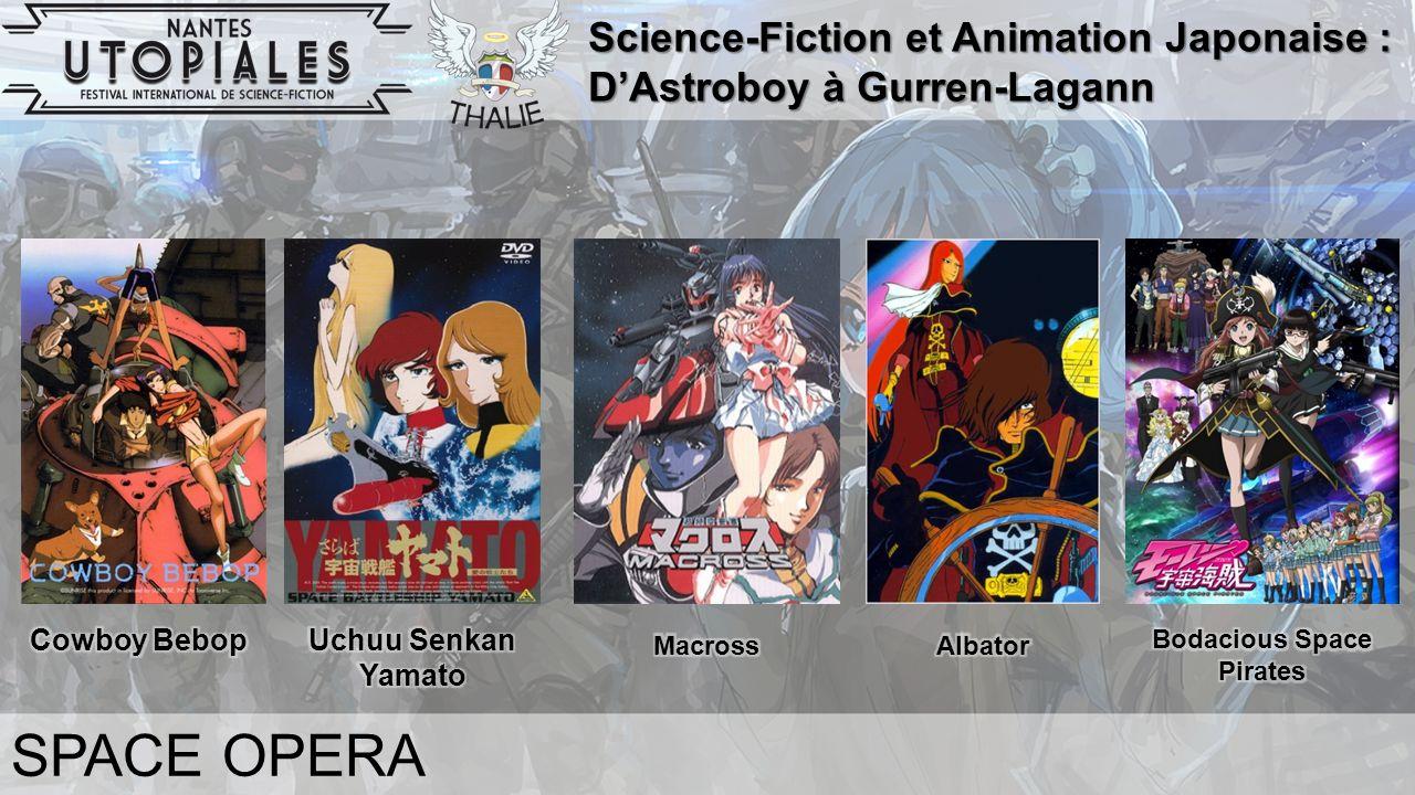 Science-Fiction et Animation Japonaise : D'Astroboy à Gurren-Lagann SPACE OPERA