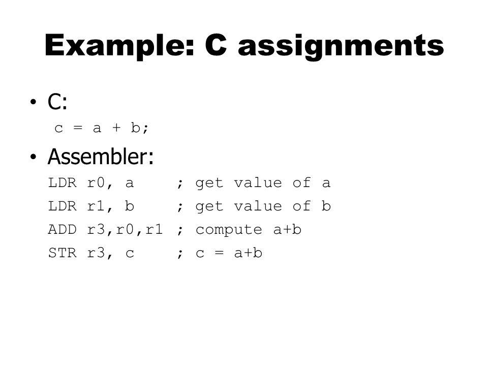 Array Access Assume X in r0, i in r1, a in r2, all int type a = X[0]; LDR r2, [r1] a = X[2]; LDR r2, [r1,#8] a = X[i]; LDR r2, [r0,r1,LSL #2] LSL: Log