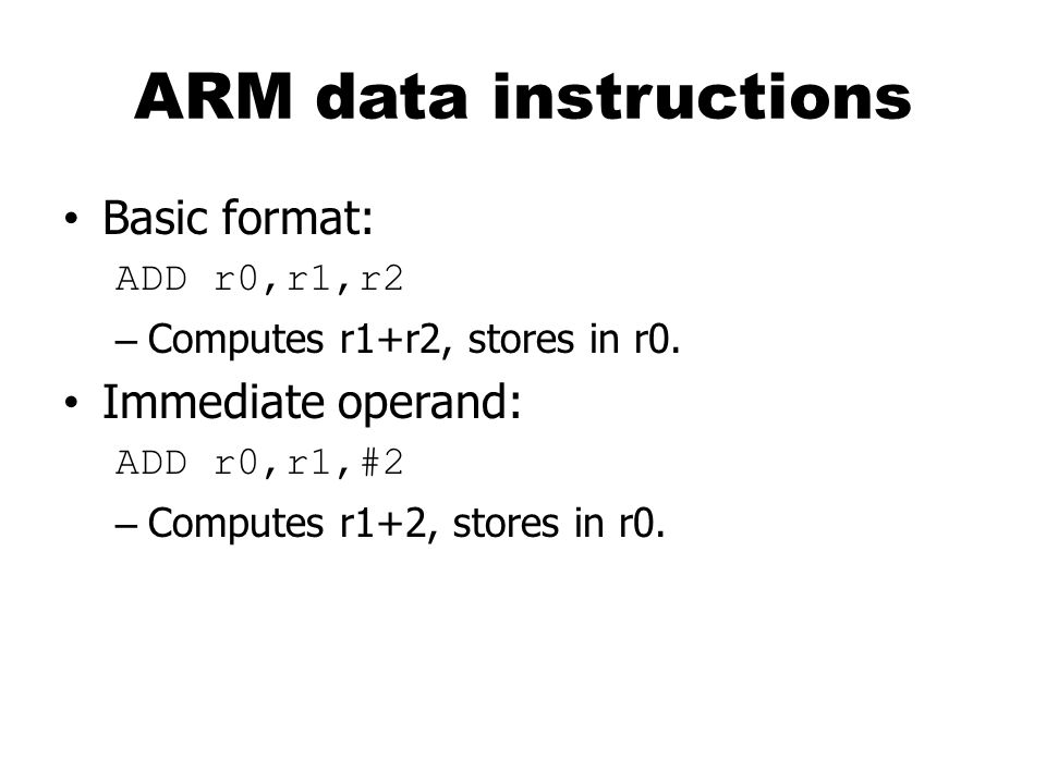Conditional Instruction Implementation if (a > b) { c = a; } else { c = b; } ; compute and test condition LDR r0, a ; get value of a LDR r1, b ; get value for b CMP r0,r1 ; compare a < b STRGT r0, c; if GT, c = a STRLE r1, c ; if LE, c = b