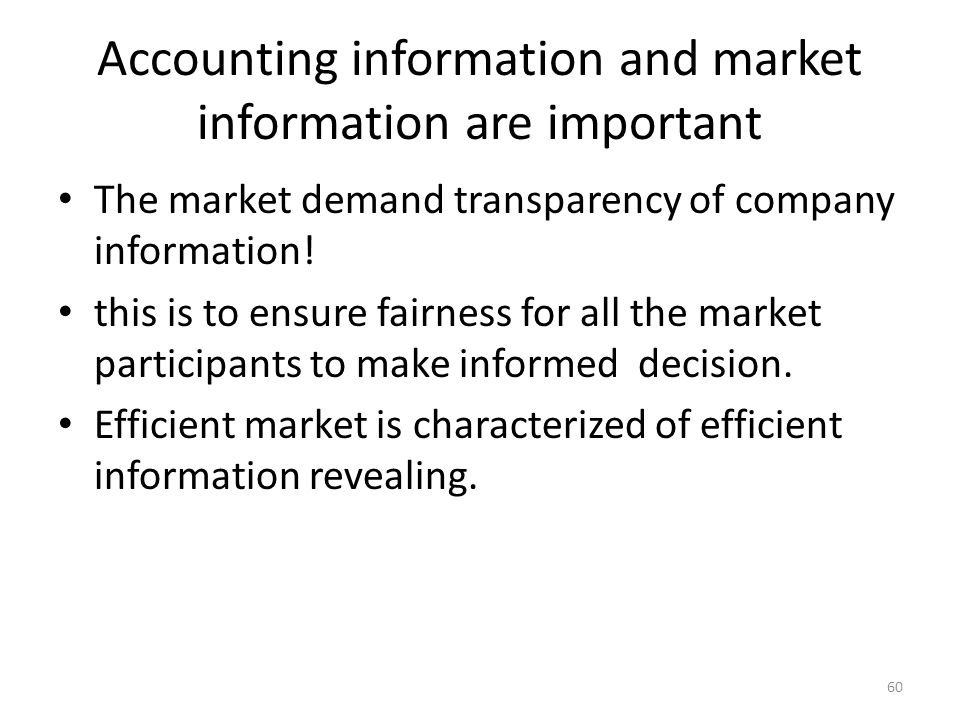 Accounting information and market information are important The market demand transparency of company information! this is to ensure fairness for all
