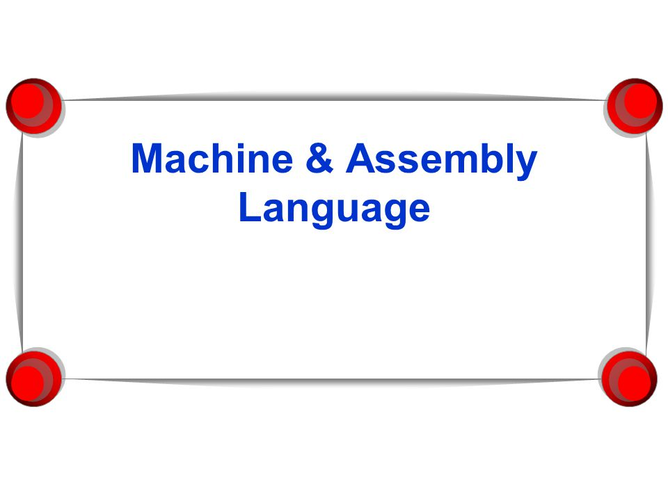 Machine & Assembly Language