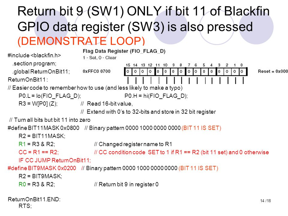 Return bit 9 (SW1) ONLY if bit 11 of Blackfin GPIO data register (SW3) is also pressed (DEMONSTRATE LOOP) #include.section program;.global ReturnOnBit