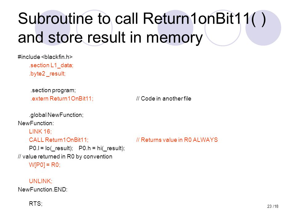 Subroutine to call Return1onBit11( ) and store result in memory #include.section L1_data;.byte2 _result;.section program;.extern Return1OnBit11;// Cod