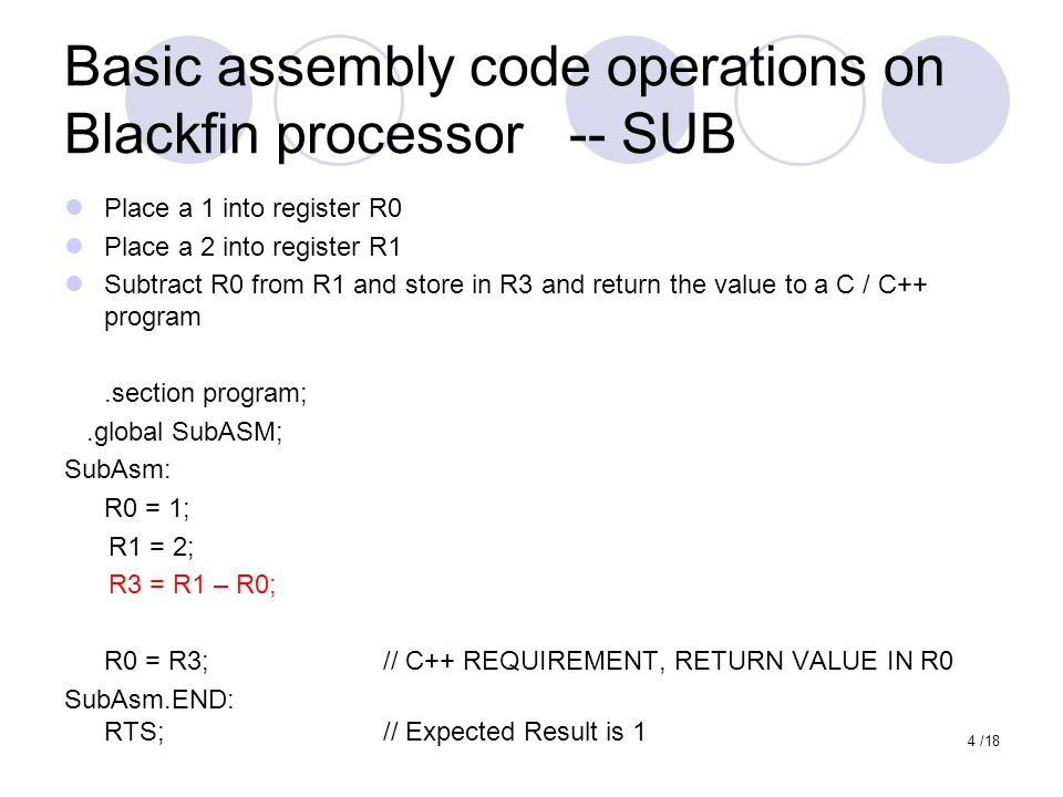 Basic assembly code operations on Blackfin processor -- SUB Place a 1 into register R0 Place a 2 into register R1 Subtract R0 from R1 and store in R3