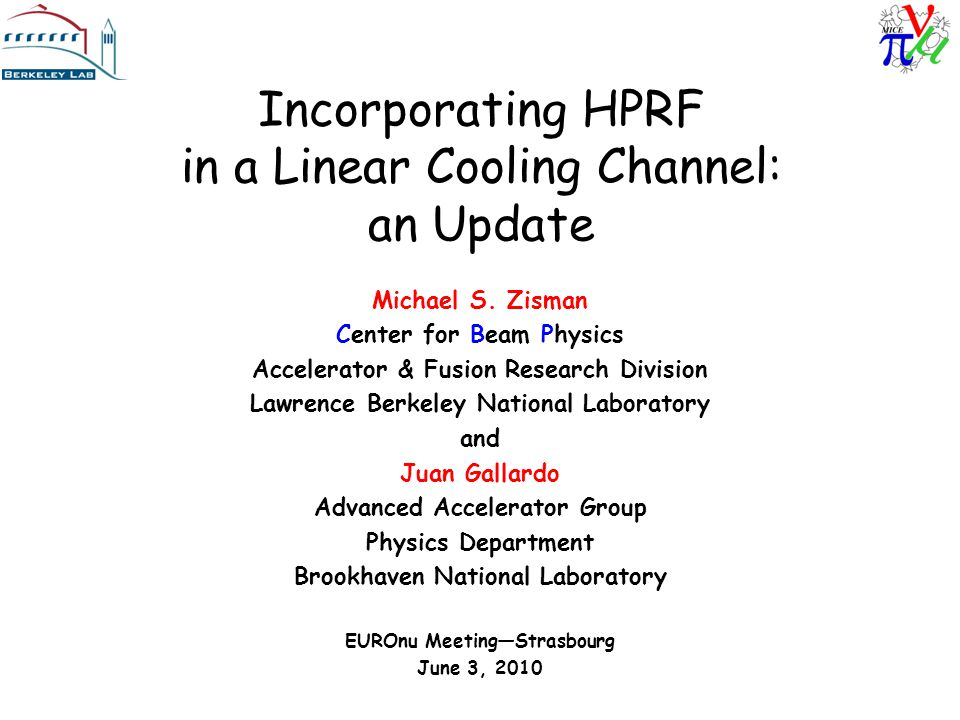 Incorporating HPRF in a Linear Cooling Channel: an Update Michael S.