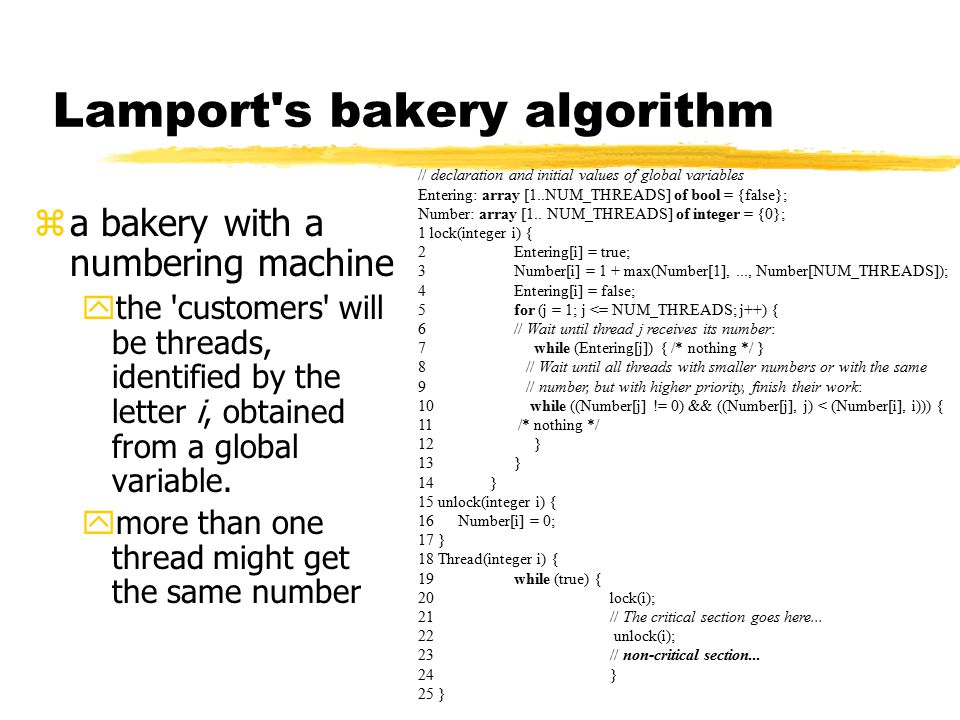 Lamport s bakery algorithm za bakery with a numbering machine ythe customers will be threads, identified by the letter i, obtained from a global variable.