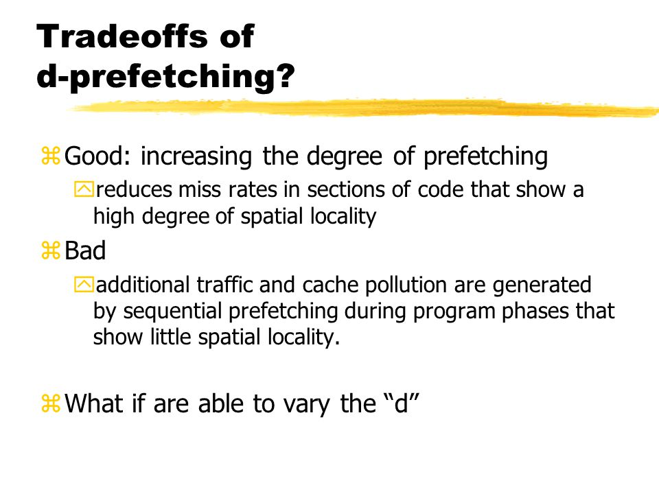 Tradeoffs of d-prefetching.