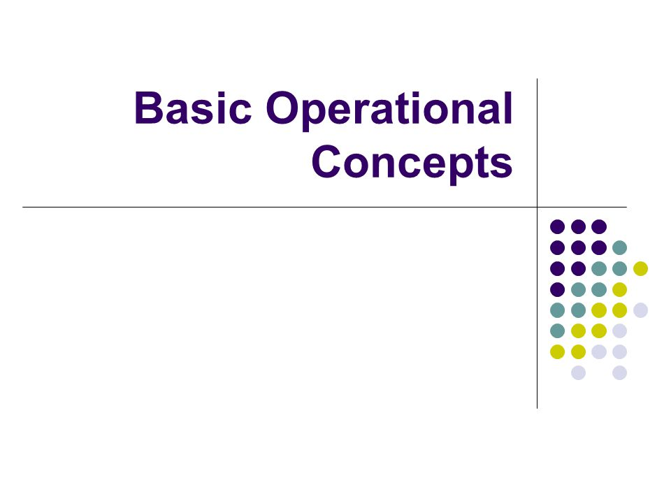 Basic Operational Concepts